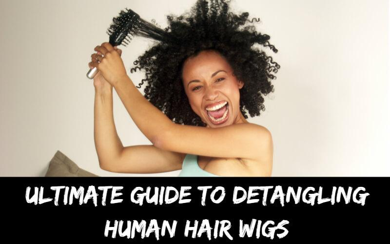 how-to-detangle-a-human-hair-wig-properly