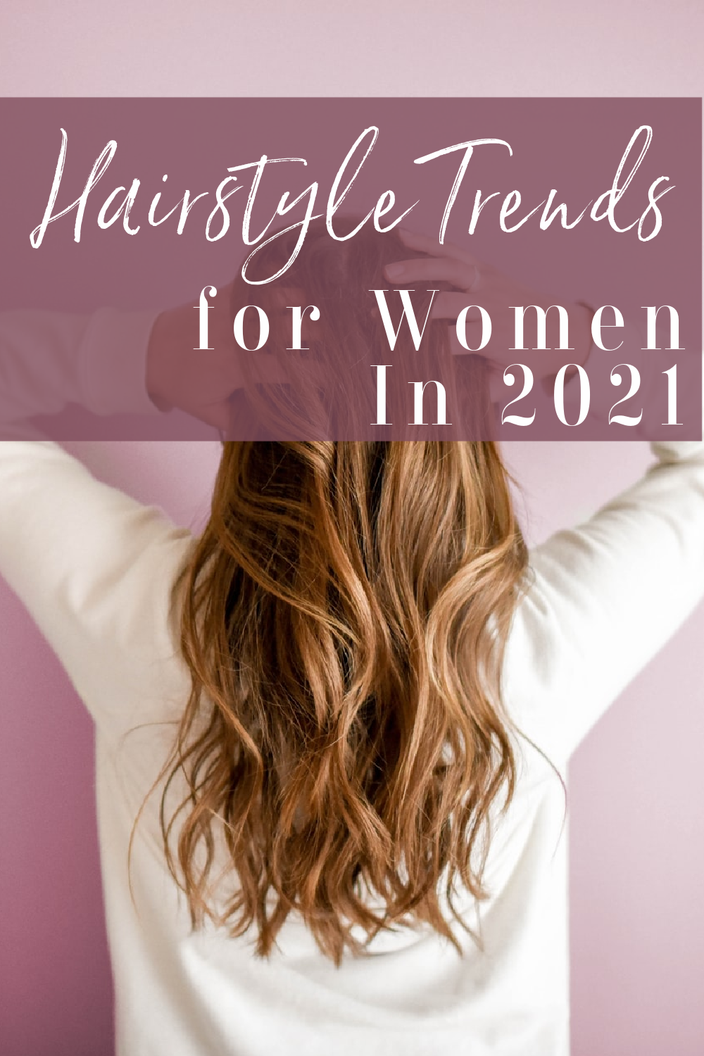 hairstyles-trends-for-women-you-will-see-in-2021
