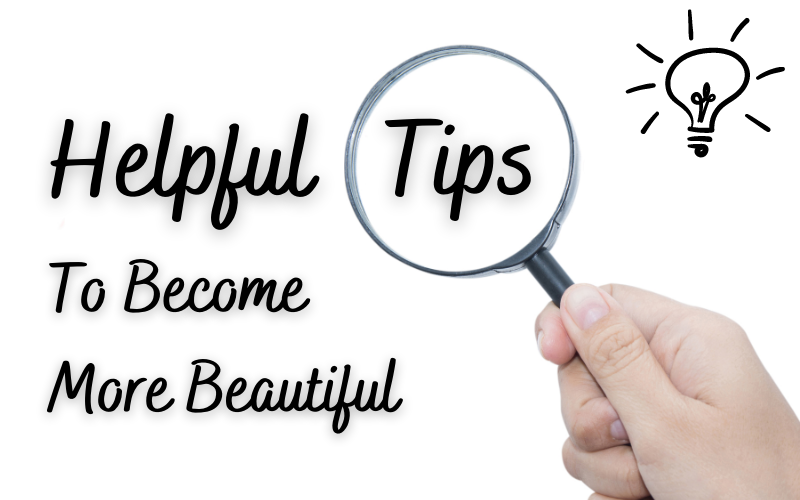 helpful-tips-to-become-more-beautiful